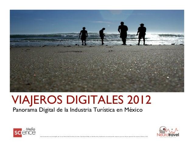 VIAJEROS DIGITALES 2012Panorama Digital de la Industria Turística en México                                             ...