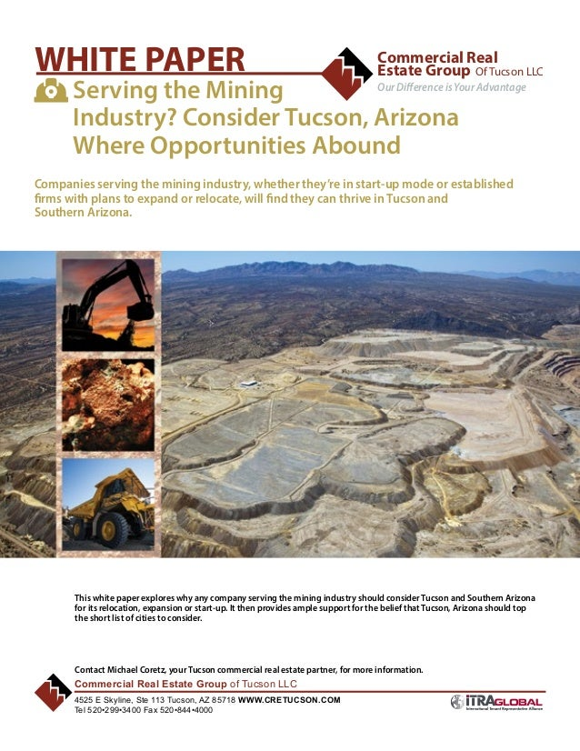 1 Commercial Real Estate Group Of Tucson LLC Our Difference is Your Advantage WHITE PAPER 	 Serving the Mining 	 Industry?...