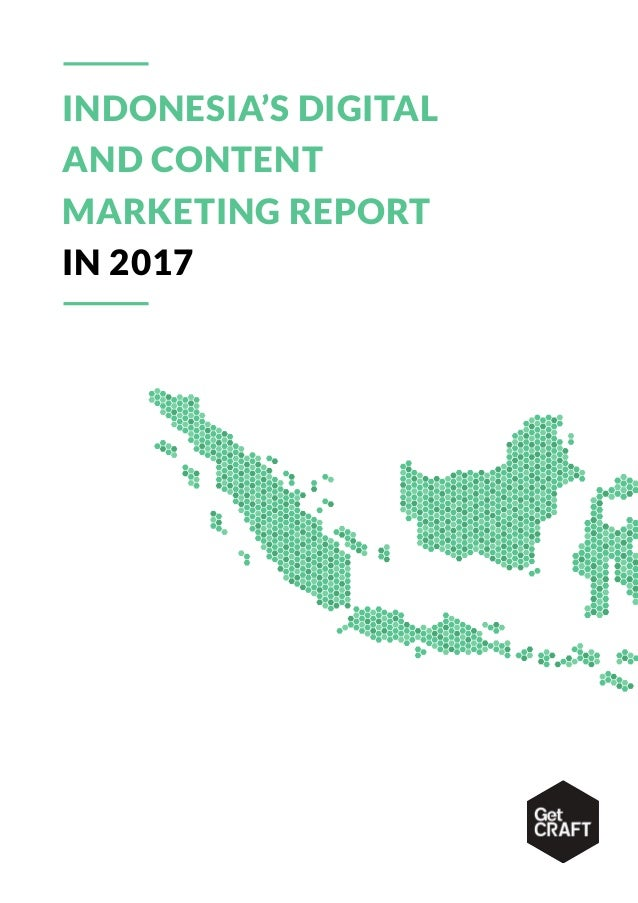 INDONESIA'S DIGITAL AND CONTENT MARKETING REPORT IN 2017
