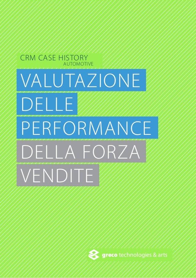 VALUTAZIONE DELLE PERFORMANCE DELLA FORZA VENDITE greco technologies & arts CRM CASE HISTORY AUTOMOTIVE