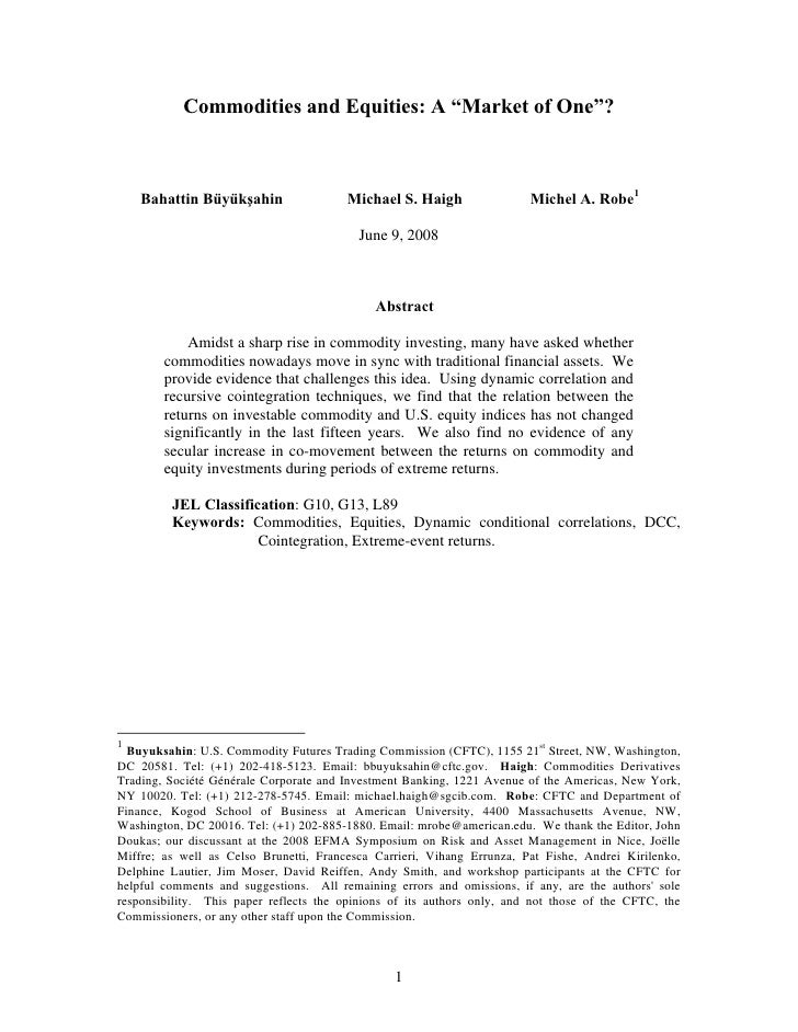 """Commodities and Equities: A """"Market of One""""?        Bahattin Büyükşahin                 Michael S. Haigh                 M..."""