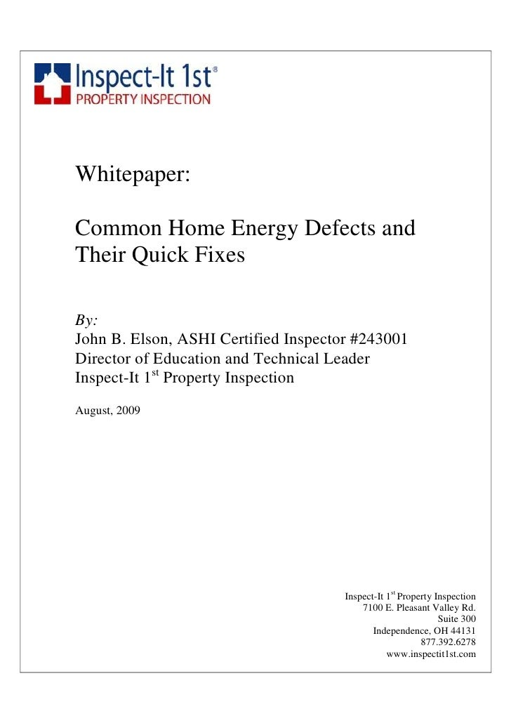 Whitepaper:  Common Home Energy Defects and Their Quick Fixes  By: John B. Elson, ASHI Certified Inspector #243001 Directo...