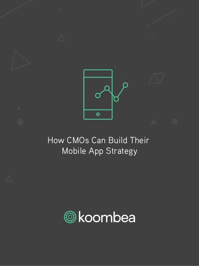 How CMOs Can Build Their Mobile App Strategy