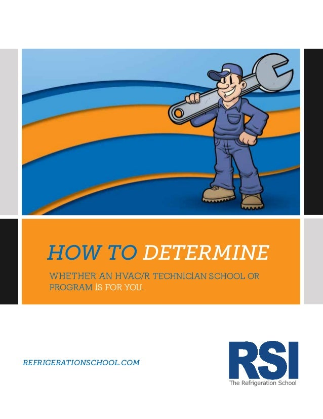refrigerationschool.com Whether an HVAC/R Technician School or Program Is for You. how to determine