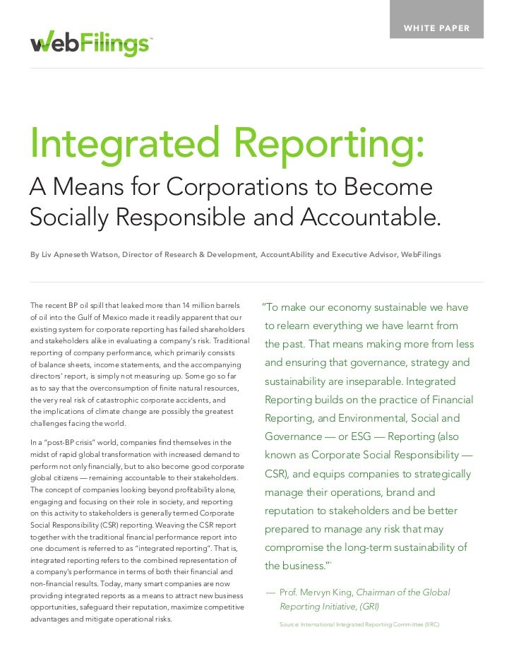 W H I TE PA PE RIntegrated Reporting:A Means for Corporations to BecomeSocially Responsible and Accountable.By Liv Apneset...
