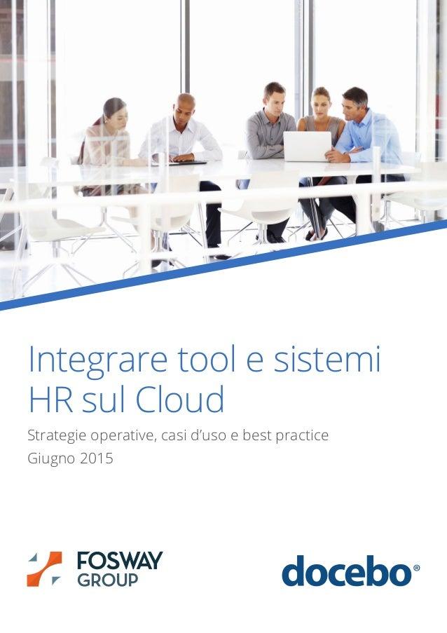 Integrare tool e sistemi HR sul Cloud Strategie operative, casi d'uso e best practice Giugno 2015