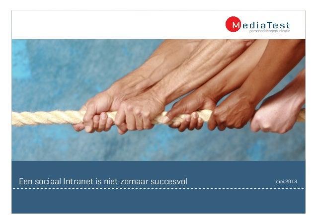 mei 2013Een sociaal Intranet is niet zomaar succesvol personeelscommunicatie