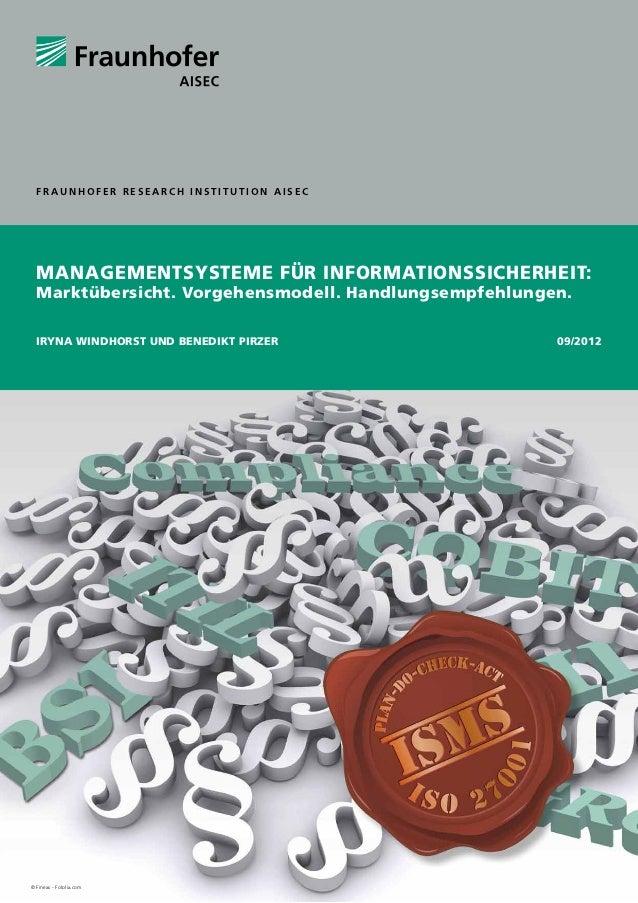 FRAUNHOFER RESEARCH INSTITUTION AISEC  Managementsysteme für Informationssicherheit:  Marktübersicht. Vorgehensmodell. Han...