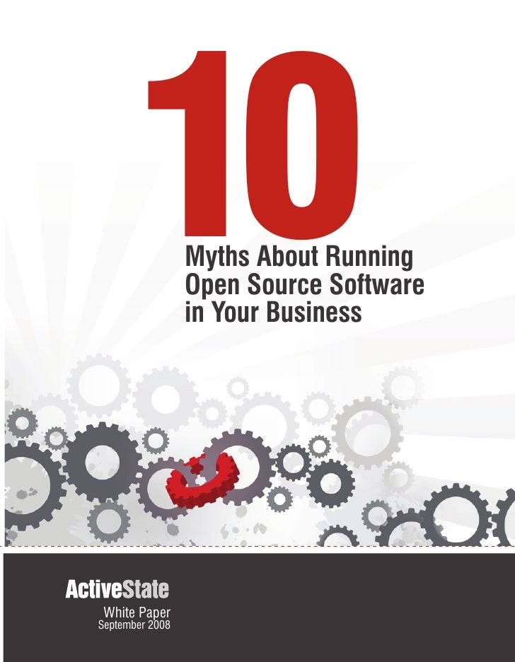 10         Myths About Running                  Open Source Software                  in Your Business      White Paper Se...