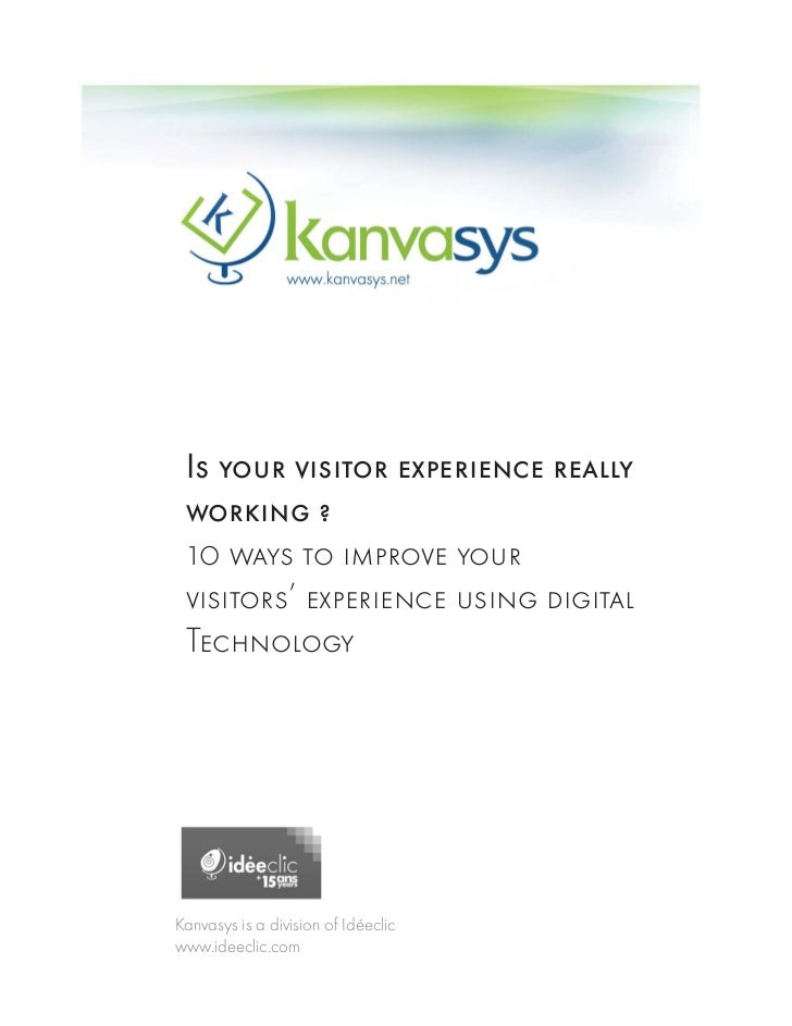 www.ideeclic.com        Is your visitor experience really        working ?        10 ways to improve your        visitors'...