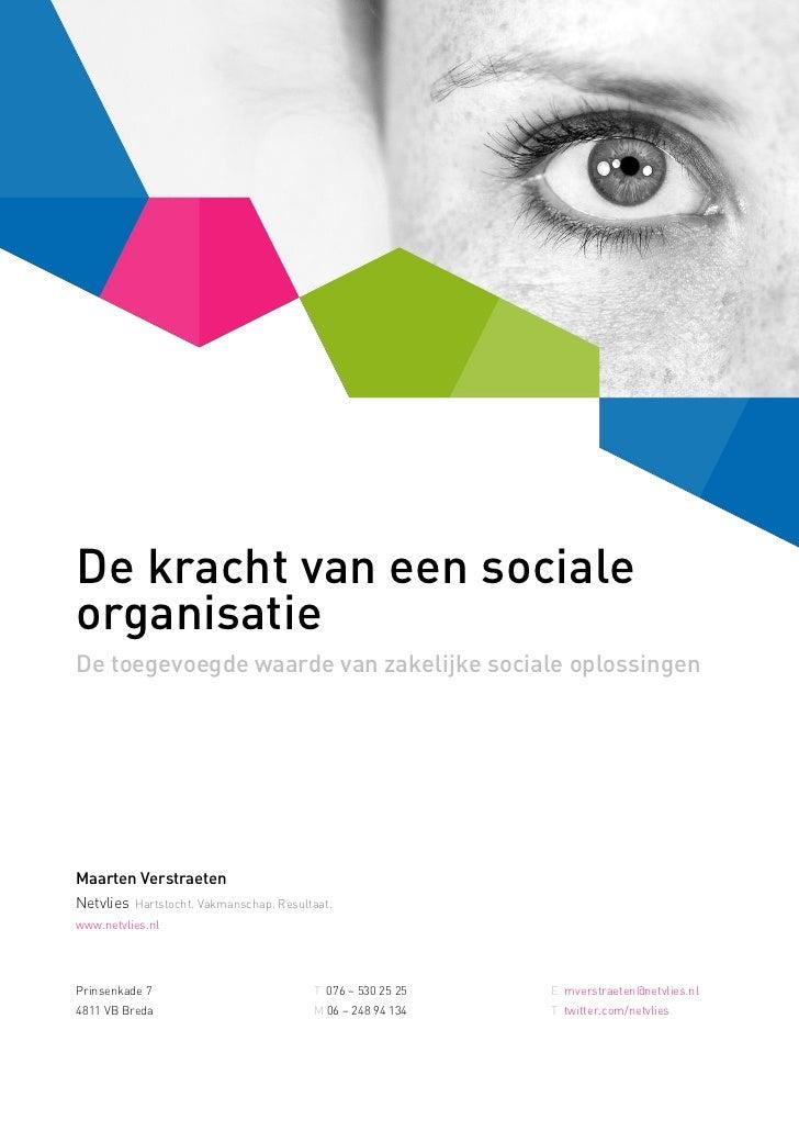 De kracht van een socialeorganisatieDe toegevoegde waarde van zakelijke sociale oplossingenMaarten VerstraetenNetvlies Har...