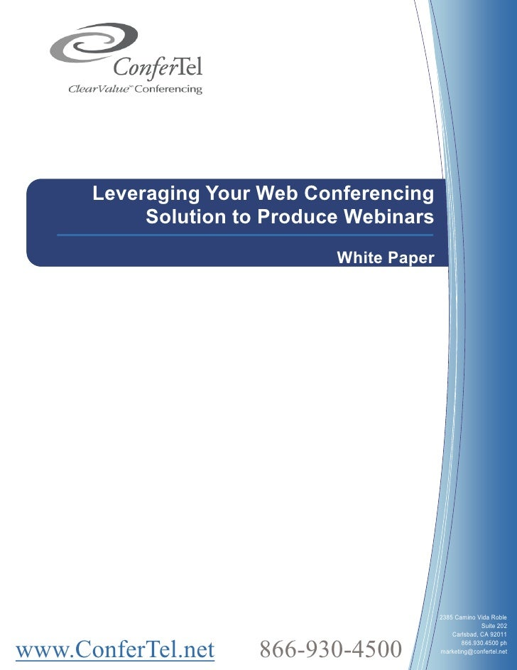Leveraging Your Web Conferencing            Solution to Produce Webinars                              White Paper         ...