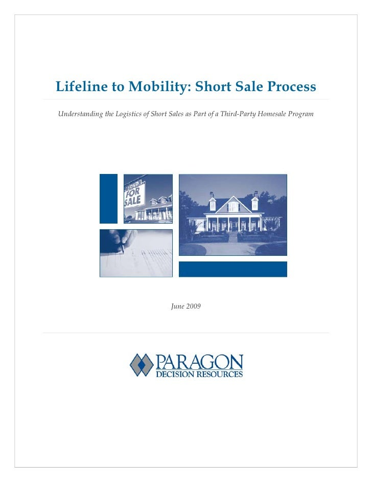 Lifeline to Mobility: Short Sale Process Understanding the Logistics of Short Sales as Part of a Third-Party Homesale Prog...