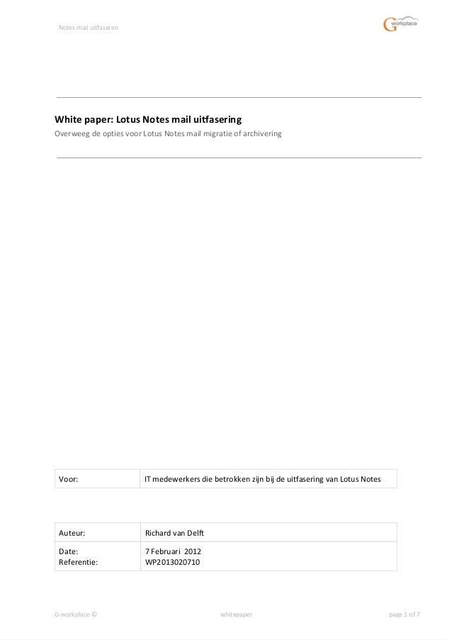 Notes mail uitfaseren White paper: Lotus Notes mail uitfasering Overweeg de opties voor Lotus Notes mail migratie of archi...
