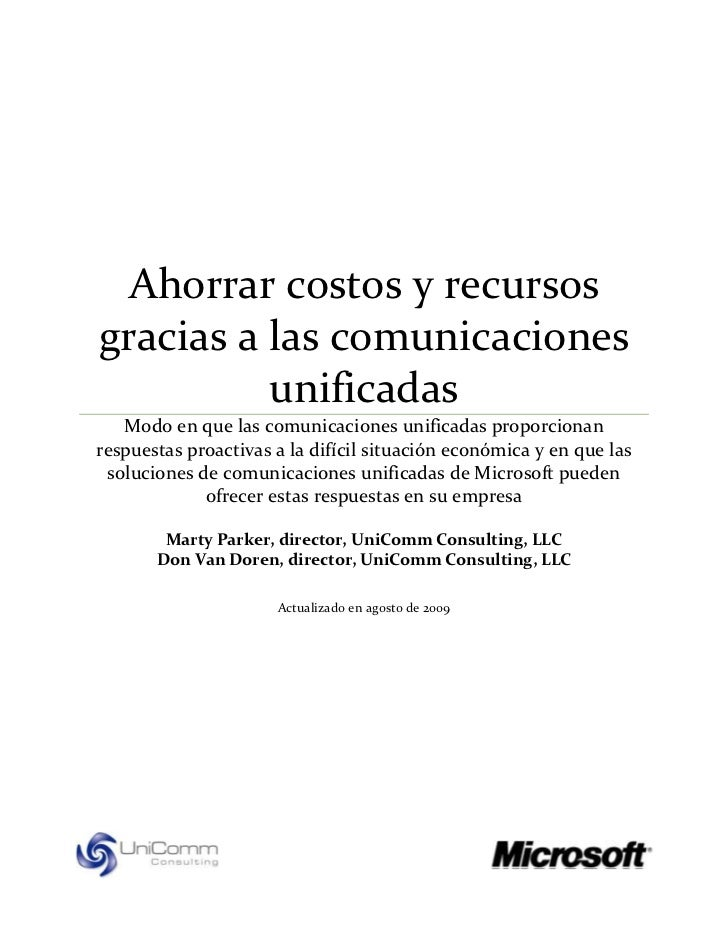 Ahorrar costos y recursosgracias a las comunicaciones          unificadas   Modo en que las comunicaciones unificadas prop...