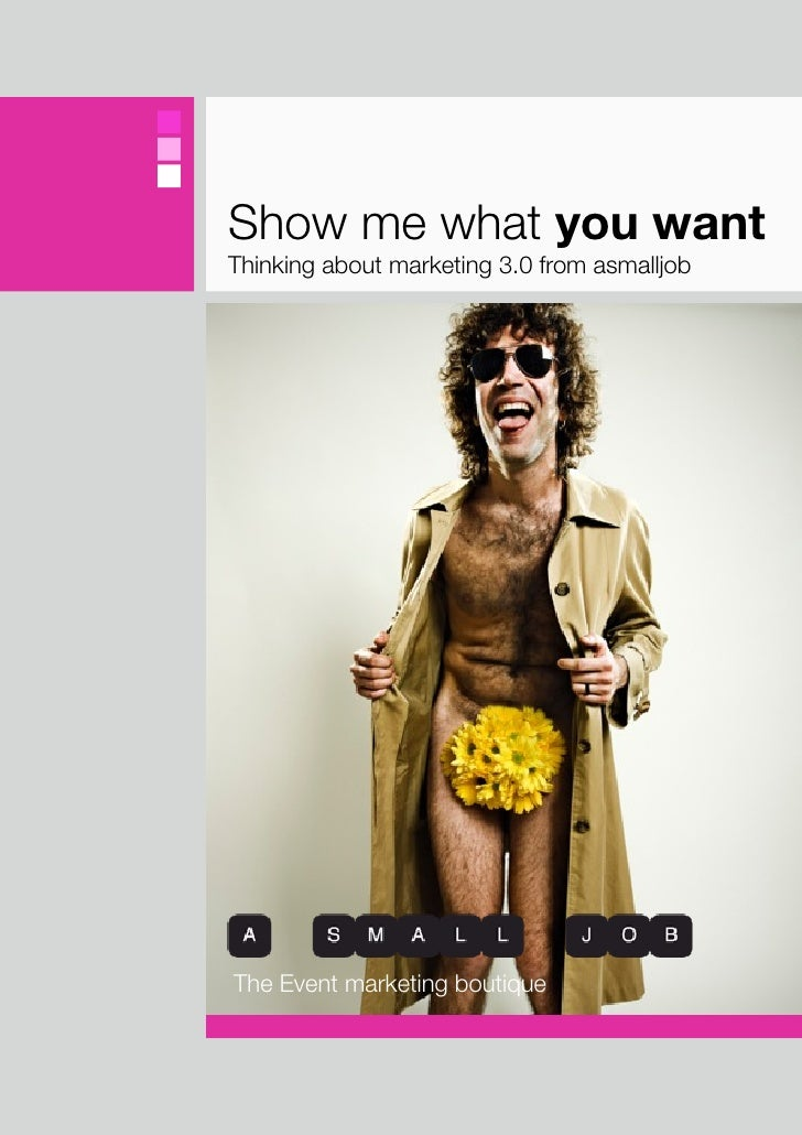 Show me what you want Thinking about marketing 3.0 from asmalljob     The Event marketing boutique