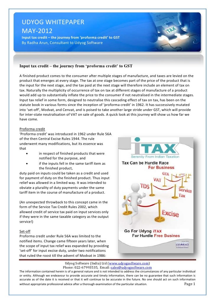 UDYOG WHITEPAPER MAY-2012 Input tax credit – the journey from 'proforma credit' to GST By Radha Arun, Consultant to Udyog ...