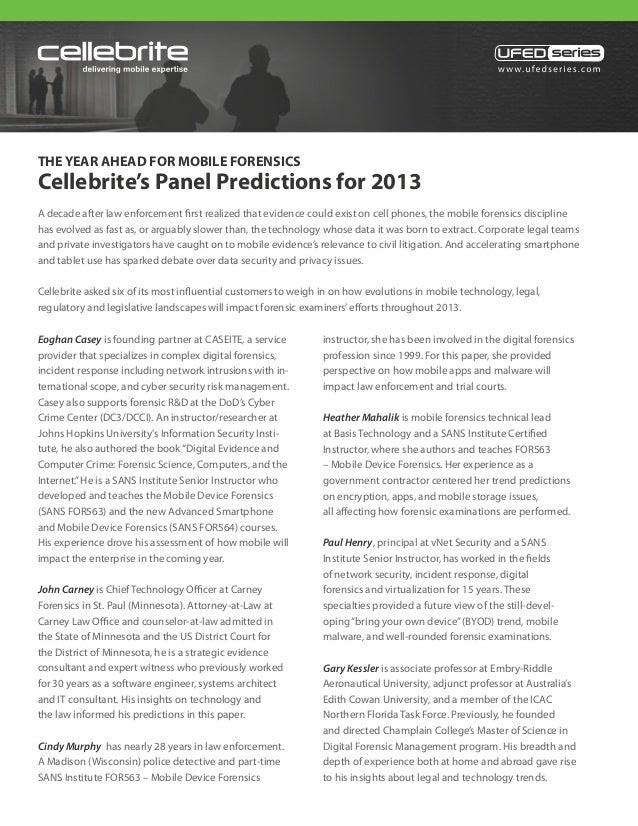 THE YEAR AHEAD FOR MOBILE FORENSICSCellebrite's Panel Predictions for 2013A decade after law enforcement first realized th...