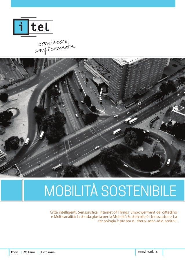 1 Roma | Milano | Riccione www.i-tel.it Città intelligenti, Sensoristica, Internet of Things, Empowerment del cittadino e ...