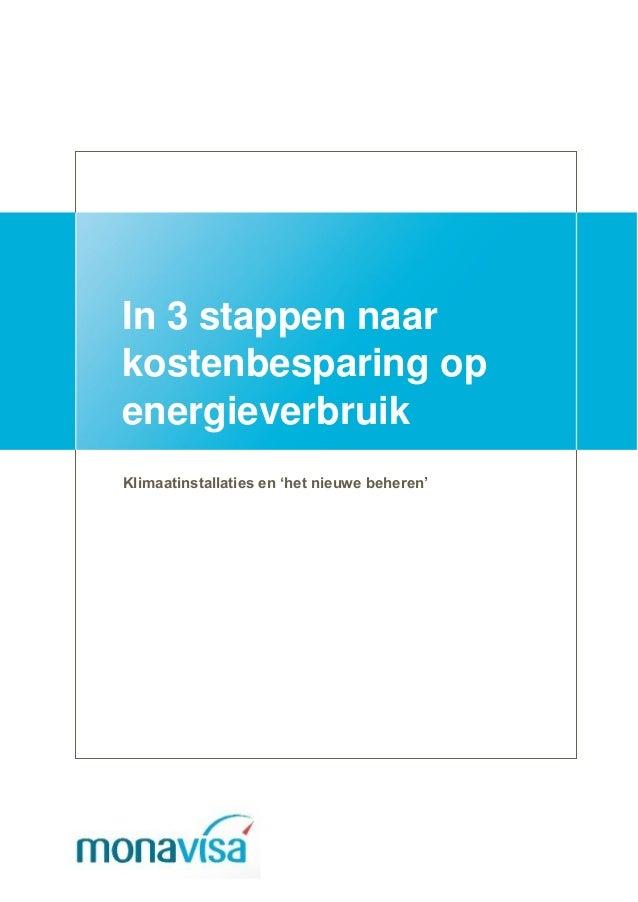 In 3 stappen naar kostenbesparing op energieverbruik Klimaatinstallaties en 'het nieuwe beheren'