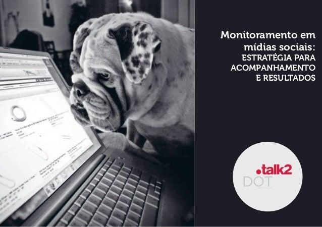 Monitoramento em mídias sociais: ESTRATÉGIA PARA ACOMPANHAMENTO E RESULTADOS