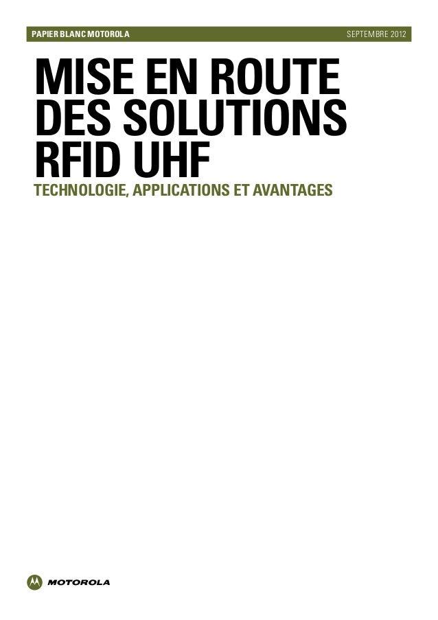 Papier blanc Motorola SEPTEMBRE2012 Mise en route des solutions RFIDUHFTechnologie, applications et avantages