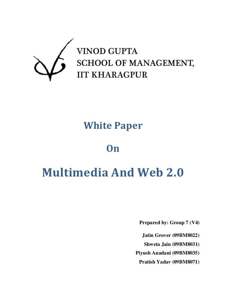 White Paper          OnMultimedia And Web 2.0                Prepared by: Group 7 (V4)                 Jatin Grover (09BM8...