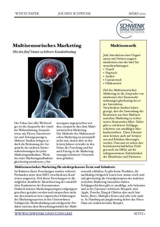 WHITE PAPER  JOCHEN SCHWENK!  Multisensorisches Marketing  MÄRZ 2012  Multisensorik  Mit den fünf Sinnen zu höherer Kunden...