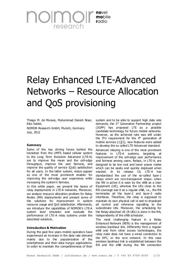 Relay Enhanced LTE-Advanced Networks – Resource Allocation and QoS provisioning Thiago M. de Moraes, Muhammad Danish Nisar...