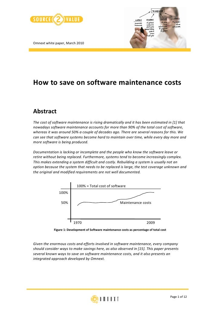 Omnext white paper, March 2010     How to save on software maintenance costs   Abstract The cost of software maintenance i...