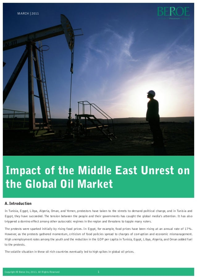 Impact of the Middle East Unrest onthe Global Oil MarketA. IntroductionIn Tunisia, Egypt, Libya, Algeria, Oman, and Yemen,...
