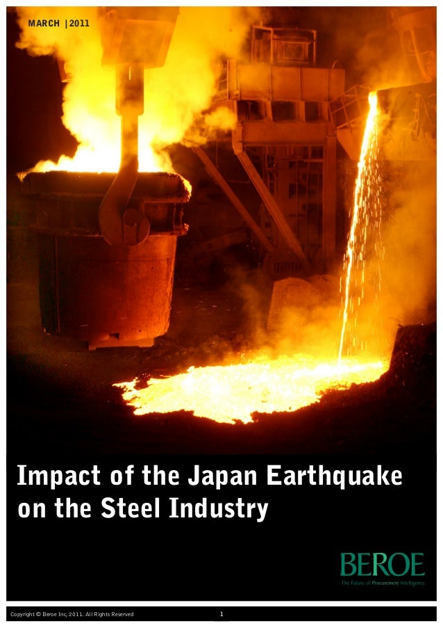 MARCH   2011Copyright © Beroe Inc, 2011. All Rights Reserved 1Impact of the Japan Earthquakeon the Steel Industry