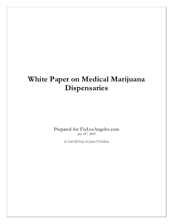 White Paper on Medical Marijuana          Dispensaries       Prepared for FixLosAngeles.com                     July 26th,...
