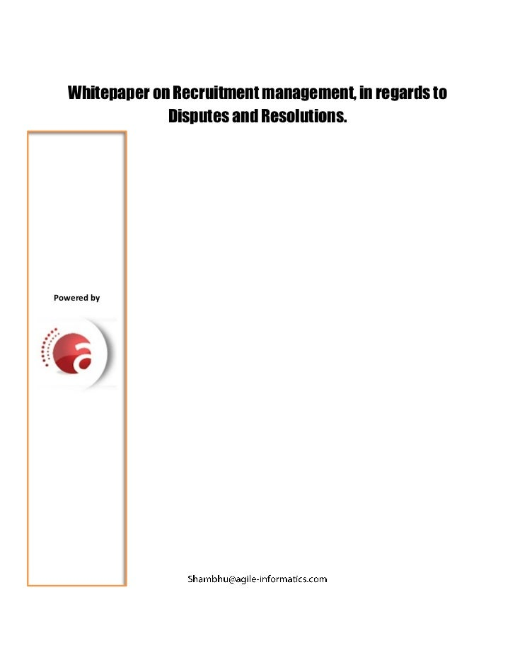 Whitepaper on Recruitment management, in regards to                Disputes and Resolutions.Powered by