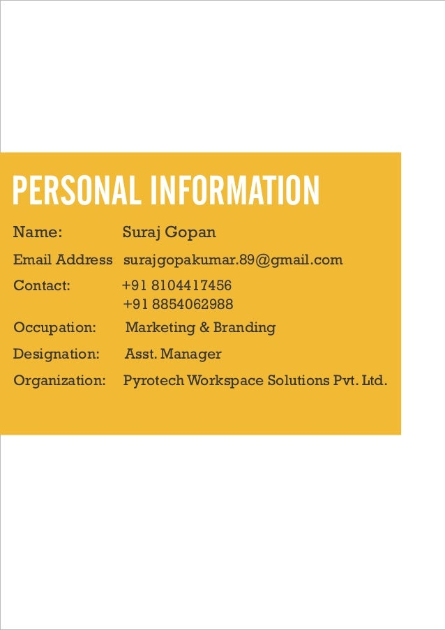 PERSONAL INFORMATION Name:  Suraj Gopan  Email Address: surajgopakumar.89@gmail.com Contact:  +91 8104417456 +91 885406298...
