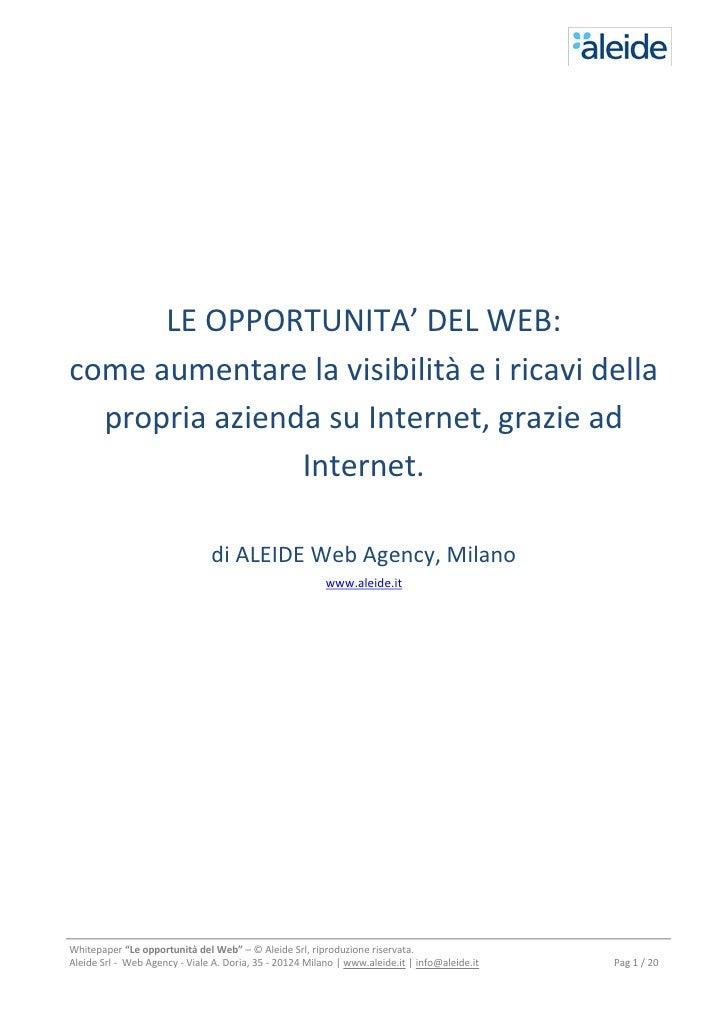 LE OPPORTUNITA' DEL WEB:come aumentare la visibilità e i ricavi della  propria azienda su Internet, grazie ad             ...