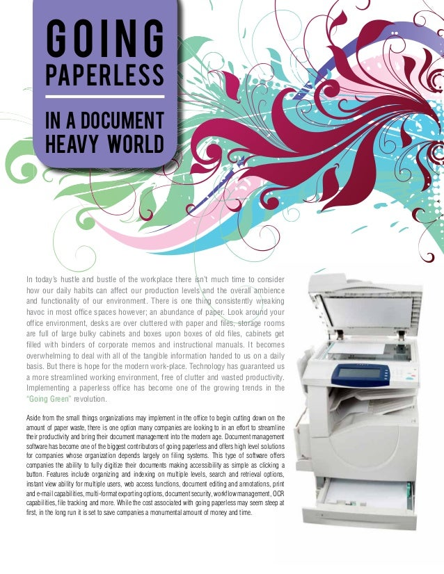 Going       Paperless       in a document       heavy worldIn today's hustle and bustle of the workplace there isn't much ...