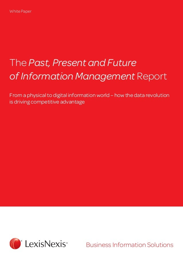 The Past, Present and Future of Information Management Report From a physical to digital information world – how the data ...