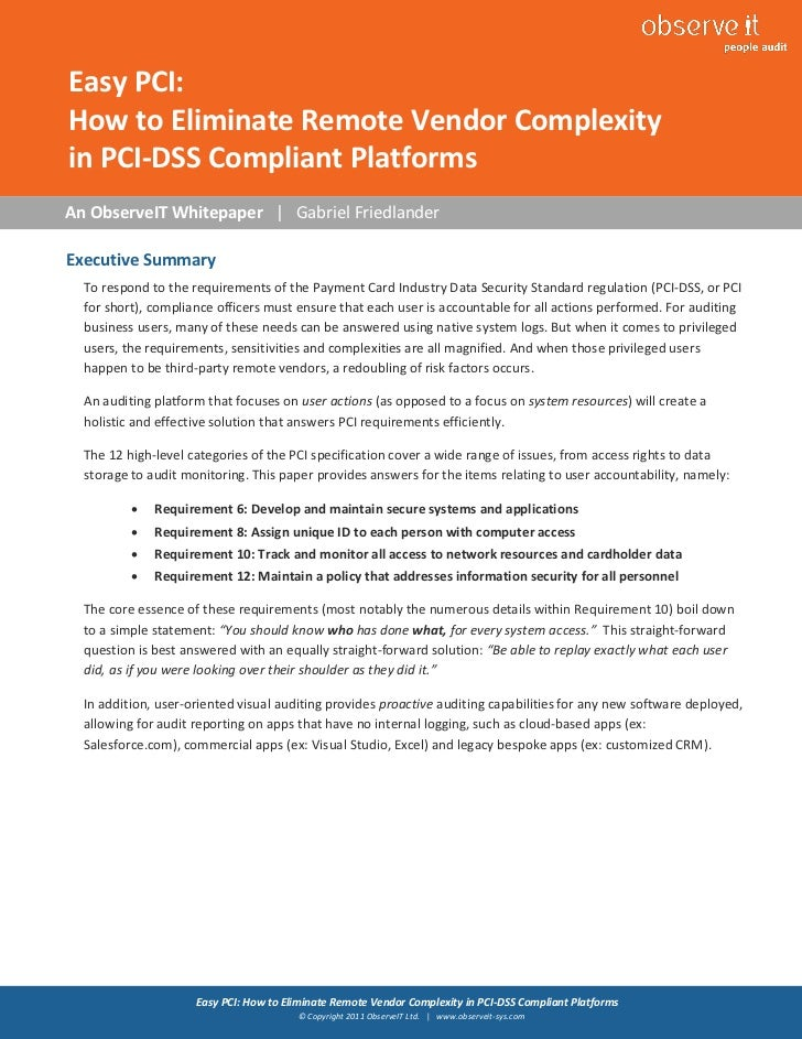 1Easy PCI:How to Eliminate Remote Vendor Complexityin PCI-DSS Compliant PlatformsAn ObserveIT Whitepaper | Gabriel Friedla...