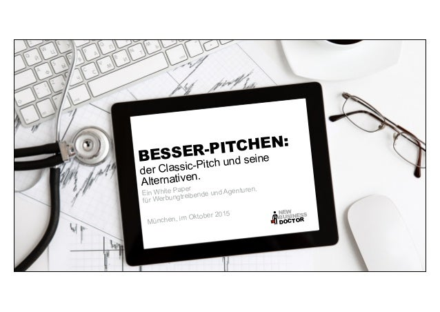 BESSER-PITCHEN: der Classic-Pitch und seine Alternativen. NEW DOCTORBUSINESS + ANDREAS WIEHRDT NEW BUSINESS IS MY BUSINESS...