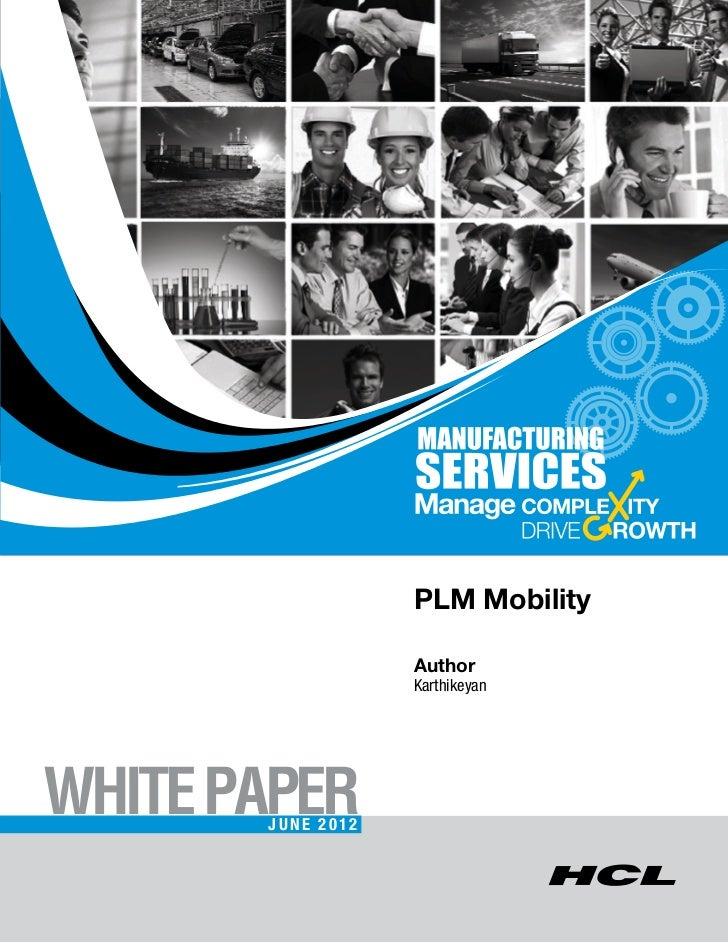 PLM Mobility                   Author                   KarthikeyanWHITE PAPER       June 2012