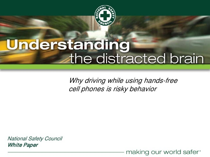 Why driving while using hands-free                           cell phones is risky behavior     National Safety Council Whi...
