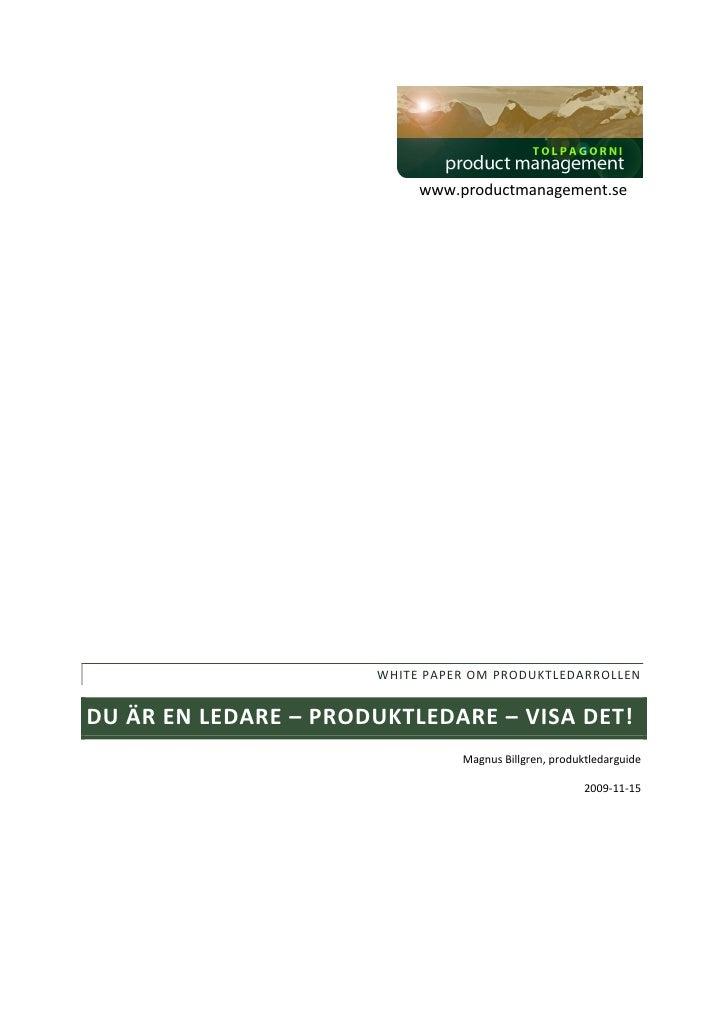 www.productmanagement.se                           WHITE PAPER OM PRODUKTLEDARROLLEN   DU ÄR EN LEDARE – PRODUKTLEDARE – V...