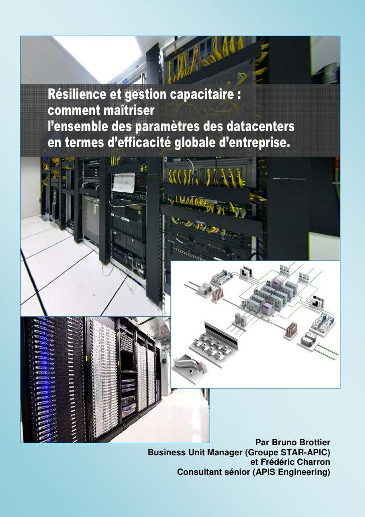 Résilience et gestion capacitaire :comment maîtriserl'ensemble des paramètres des datacentersen termes d'efficacité global...