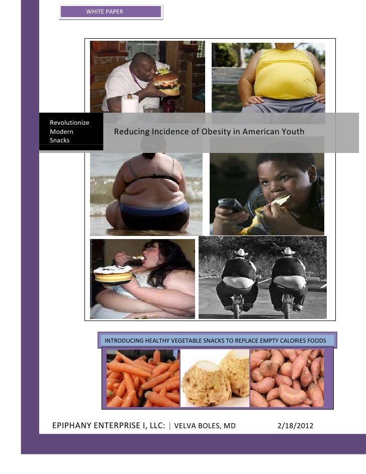 WHITE PAPERRevolutionizeModern             Reducing Incidence of Obesity in American YouthSnacks                INTRODUCIN...