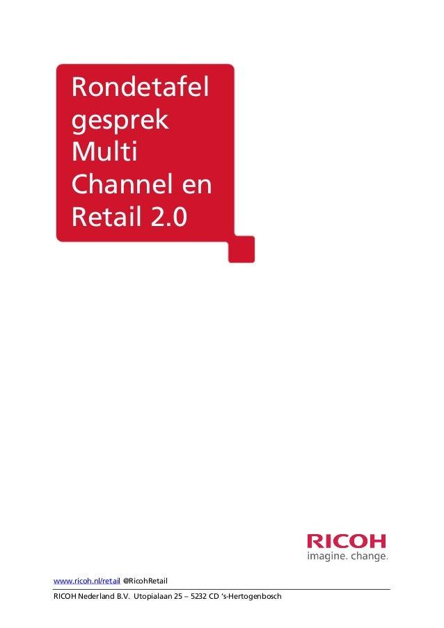 Rondetafel    gesprek    Multi    Channel en    Retail 2.0www.ricoh.nl/retail @RicohRetailRICOH Nederland B.V. Utopialaan ...