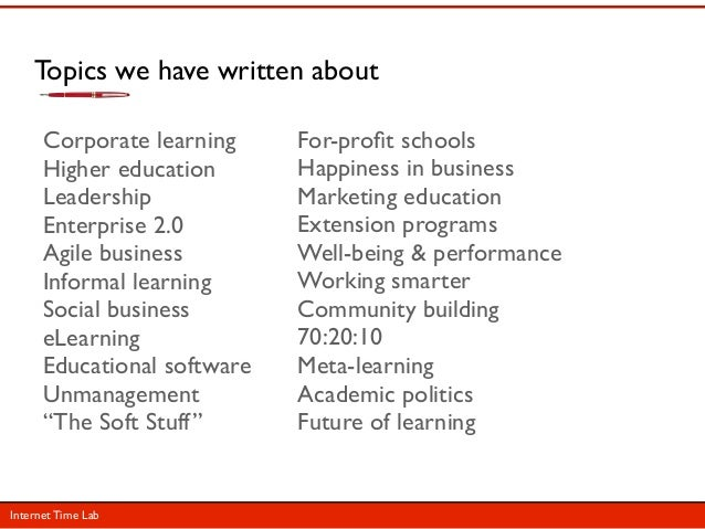 Topics we have written about      Corporate learning     For-profit schools      Higher education       Happiness in busine...