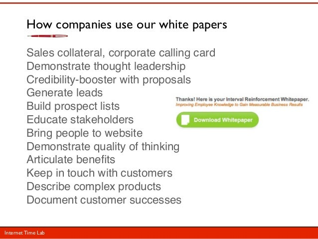 How companies use our white papers         Sales collateral, corporate calling card         Demonstrate thought leadership...