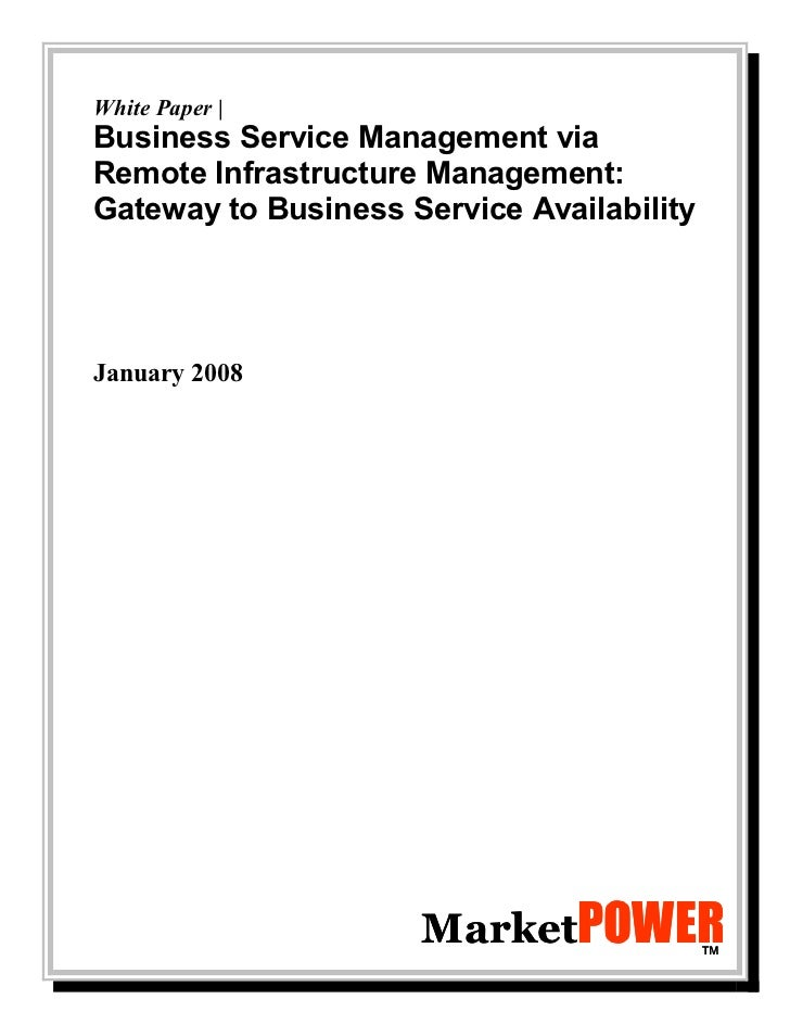 White Paper |Business Service Management viaRemote Infrastructure Management:Gateway to Business Service AvailabilityJanua...