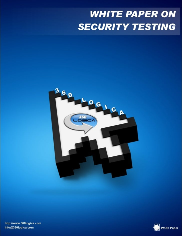 WHITE PAPER ON                           SECURITY TESTINGhttp://www.360logica.cominfo@360logica.com                      W...